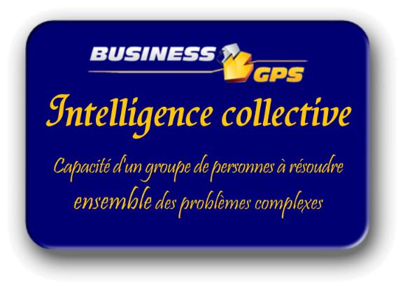 Business GPS - Synthèse - Executive Summary - L'intelligence collective est la capacité d'un groupe de personnes à résoudre ensemble des problèmes complexes